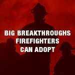 Private-sector breakthroughs for firefighting