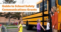 Fall 2018 Guide to School Safety Communications Grants