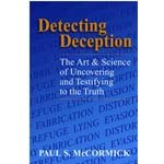 Detecting Deception. Learn to effectively, accurately & consistently DETECT DECEPTION!