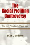 <em>The Racial Profiling Controversy: What Every Police Leader Should Know</em> -  Get 15% Off w/ Promo Code: POC15R from Looseleaf Law