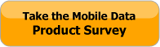 Take the Mobile Data Product Survey