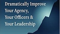 Book excerpt: 115 Proven Ways to Dramatically Improve Your Agency, Your Officers & Your Leadership