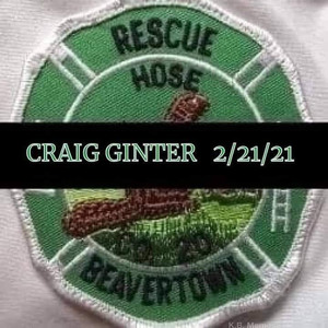 The Beavertown Rescue Hose Company announced the death of Firefighter/EMR Craig Ginter due to a medical emergency during a fire call on Sunday morning.
