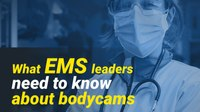 What EMS leaders need to know about bodycams (eBook)