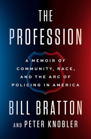 """""""The Profession"""" by Bill Bratton"""