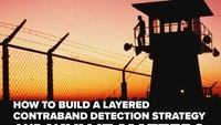 How to build a layered contraband detection strategy and why it matters (eBook)