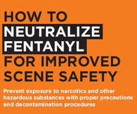 How to neutralize fentanyl for improved scene safety (white paper)