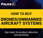 Download this Police1 drones/unmanned aircraft systems buying guide