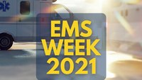 EMS Week 2021: 3 ways to celebrate
