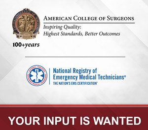 The American College of Surgeons Committee on Trauma (ACS COT) and the National Registry of Emergency Medical Technicians (NREMT) are encouraging EMS practitioners to provide feedback as the ACS COT revises the 2011 Field Triage Guidelines.
