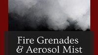 Fire grenades and aerosol mist: Launching new fire suppression tools