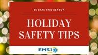 Holiday safety tips for EMS providers to share with friends and family