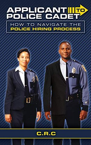 Veteran officer outlines how to navigate the police hiring process.