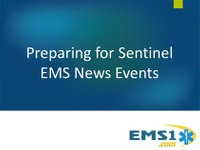 Presentation: Preparing for sentinel EMS news events
