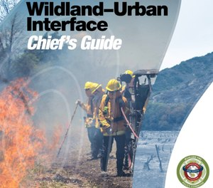 the Wildland-Urban Interface (WUI) Chief's Guide covers preparation, mitigation, response and recovery, using knowledge gleaned from industry experts. (Photo/IAFC)