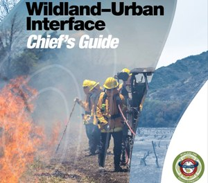 the Wildland-Urban Interface (WUI) Chief's Guide covers preparation, mitigation, response and recovery, using knowledge gleaned from industry experts.