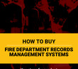 How to buy fire department records management systems (eBook)