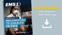 Care delivery in real-time: Implementing telehealth in EMS