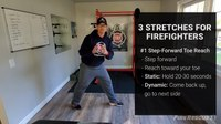 Flexibility for firefighters: How and why to stretch