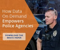 How data on demand empowers police agencies [white paper]