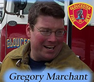 Gregory Marchant, 55, was a 27-year veteran of the Gloucester Fire Department.