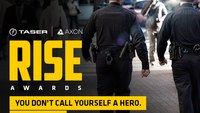 Announcing the 2016 RISE Awards: TASER | Axon and PoliceOne team up for a third year to honor outstanding officers and agencies