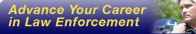 Advance Your Career in Law Enforcement