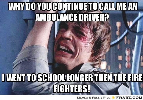 don't call me an ambulance driver