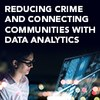 Reduce crime and connect communities with data analytics (eBook)