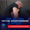 Tactical Athlete Program Certification Course
