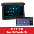 ACETECH™ Touch Products