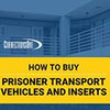 Key Considerations Before Purchasing Prisoner Transport Products