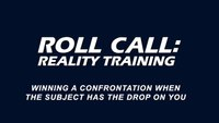 Reality Training: Winning a confrontation when the subject has the drop on you