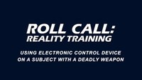 Reality Training: Using an ECD on a suspect with a deadly weapon