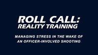 Reality Training: Managing stress in the wake of an OIS