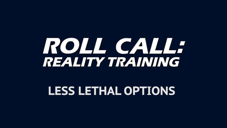 Reality Training: How to use your less lethal options safely and effectively