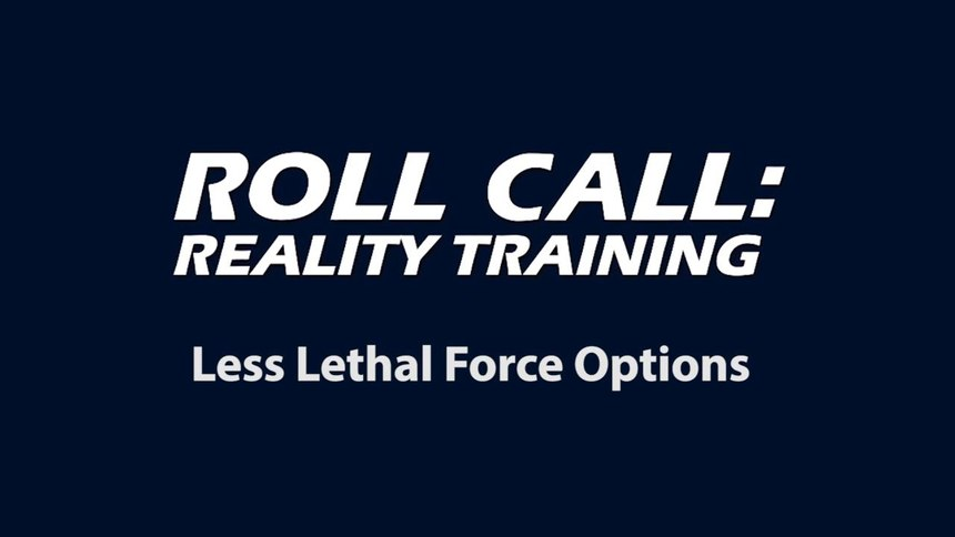 Reality Training: Choosing your best less lethal option to win a confrontation