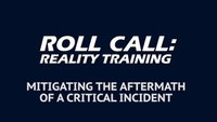 Reality Training: Mitigating the aftermath of a critical incident