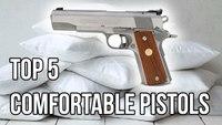 Top 5 pistols for comfort