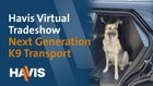 Havis Virtual Trade Show: Next Generation K9 Transports