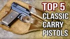 Concealed carry: Top 5 classic carry guns