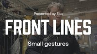 Front Lined by Eko: Small gestures
