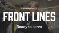 Front Lines by Eko: Ready to Serve