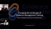 Evidence Management Webinar Series Episode 9: Changing the Landscape of Evidence Management Training