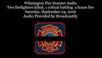 Full Audio: Wilmington Fire Scanner Audio
