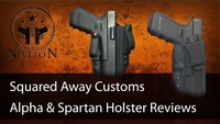 Holster Reviews: Squared Away Customs Alpha Holster & Spartan Holster