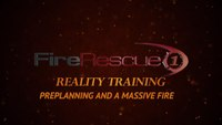 Reality Training: Preplanning and a massive fire