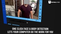 PatrolEyes Automatic Video Redaction Software - Auto Blur Objects or Faces with Facial Recognition!
