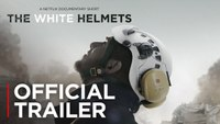 White Helmets Official Trailer