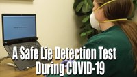 Safe Lie Detection Test During COVID 19 Pandemic